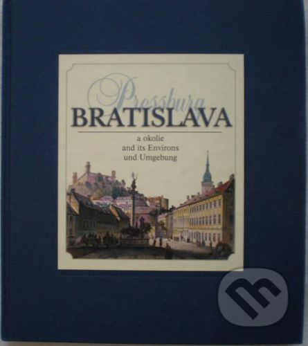 Ladon Bratislava - Pressburg a okolie - Kolektív autorov cena od 748 Kč