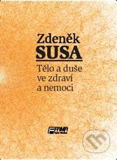 Facta medica Tělo a duše ve zdraví a v nemoci - Zdeněk Susa cena od 226 Kč