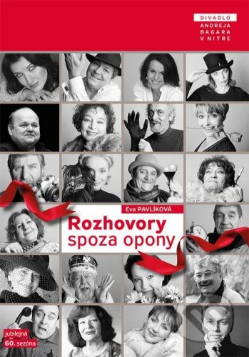 Divadlo Andreja Bagara v Nitre Rozhovory spoza opony - Eva Pavlíková cena od 203 Kč