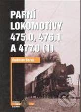 Vladislav Borek: Parní lokomotivy 475.0, 476.1 a 477.0 díl 1. cena od 854 Kč