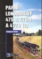 Vladislav Borek: Parní lokomotivy 475.0, 476.1 a 477.0 díl 2. cena od 675 Kč
