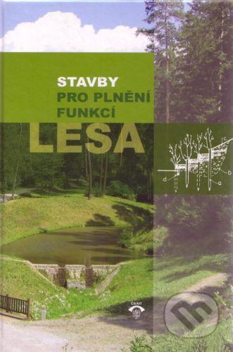 Informační centrum ČKAIT Stavby pro plnění funkcí lesa - Karel Hanák, Václav Kupčák, Jaromír Skoupil a kolektív cena od 573 Kč