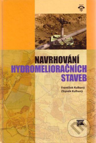 Informační centrum ČKAIT Navrhování hydromelioračních staveb - František Kulhavý, Zbyněk Kulhavý cena od 759 Kč
