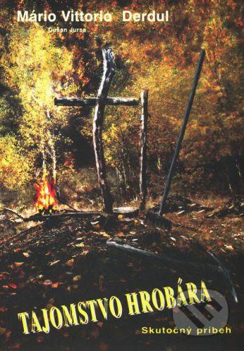 TYPO-COL Tajomstvo hrobára - Mario Vittorio Derduľ, Dušan Jursa cena od 180 Kč