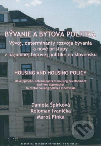 STU Bývanie a bytová politika - Daniela Špirková, Koloman Ivanička, Maroš Finka cena od 169 Kč