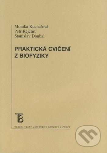 Karolinum Praktická cvičení z biofyziky - Monika Kuchařová, Petr Rejchrt, Stanislav Ďoubal cena od 86 Kč