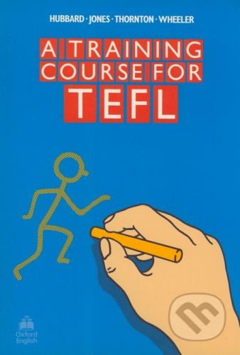 Oxford University Press A Training Course for Tefl - Peter Hubbard, Hywel Jones, Barbara Thornton, Rod Wheeler cena od 510 Kč