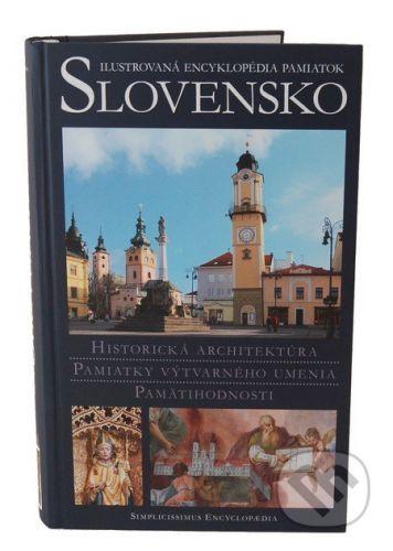 Simplicissimus Slovensko - Ilustrovaná encyklopédia pamiatok - Peter Kresánek cena od 3087 Kč