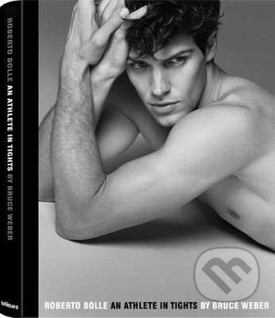 Te Neues Roberto Bolle - An Athlete in Tights - Bruce Weber cena od 1692 Kč