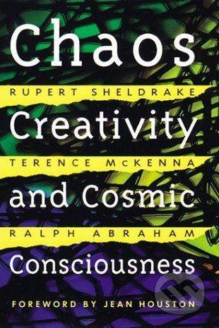 vydavateľ neuvedený Chaos, Creativity, and Cosmic Consciousness - Rupert Sheldrake cena od 427 Kč