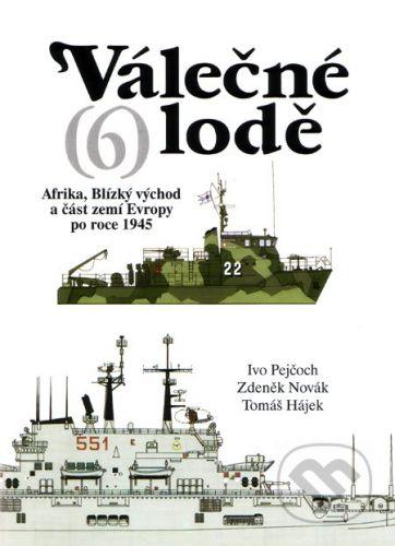 Tomáš Hájek, Zdeněk Novák, Ivo Pejčoch: Válečné lodě 6 - Tomáš Hájek cena od 280 Kč