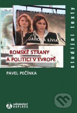 Pavel Pečínka: Romské strany a politici v Evropě cena od 135 Kč