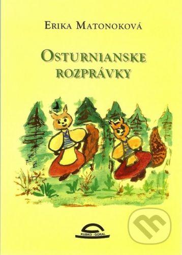 Kubko Goral Osturnianske rozprávky - Erika Matonoková, Milka Tiršelová (ilustrácie) cena od 145 Kč