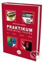 Eurokódex Praktikum mediálnej tvorby - Andrej Tušer cena od 472 Kč