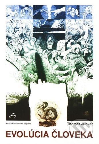 Vydavateľstvo F Evolúcia človeka - Thomas Junker cena od 164 Kč