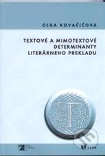 VEDA Textové a mimotextové determinanty literárneho prekladu - Oľga Kovačičová cena od 178 Kč
