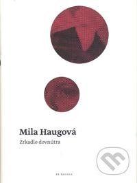 Koloman Kertész Bagala Zrkadlo dovnútra - Mila Haugová cena od 225 Kč