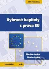 Key publishing Vybrané kapitoly z práva EU - Martin Janků, Linda Janků cena od 303 Kč