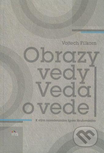 PhDr. Milan Štefanko - IRIS Obrazy vedy - Vojtech Filkorn cena od 204 Kč