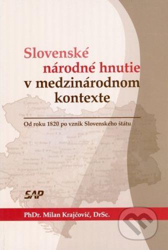 Slovak Academic Press Slovenské národné hnutie v medzinárodnom kontexte - Milan Krajčovič cena od 326 Kč