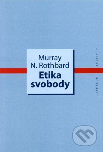 Liberální institut Etika svobody - Murray Rothbard cena od 0 Kč