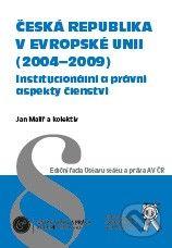 Aleš Čeněk Česká republika v Evropské unii (2004 - 2009) - Jan Malíř a kol. cena od 246 Kč