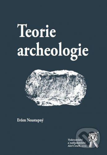 Evžen Neustupný: Teorie archeologie cena od 317 Kč
