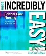 Lippincott Williams & Wilkins Critical Care Nursing Made Incredibly Easy! - cena od 793 Kč