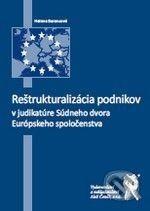 Aleš Čeněk Reštrukturalizácia podnikov v judikatúre Súdneho dvora Európskeho spoločenstva - Helena Barancová cena od 375 Kč