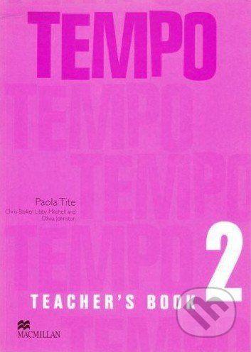 MacMillan Tempo 2 - Teacher's Book - Paola Tite cena od 588 Kč