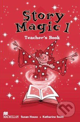 MacMillan Story Magic 1 - Teacher's Book - Susan House, Katharine Scott cena od 544 Kč