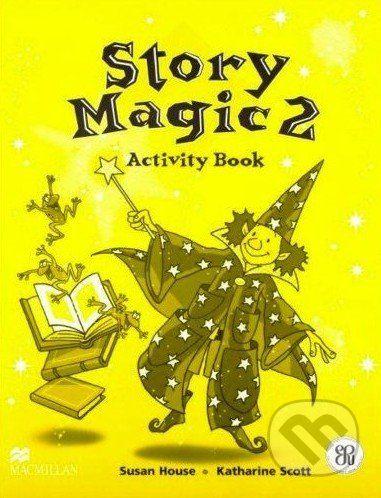 MacMillan Story Magic 2 - Activity Book - Susan House, Katharine Scott cena od 188 Kč