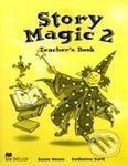 MacMillan Story Magic 2 - Teacher's Book - Susan House, Katharine Scott cena od 544 Kč
