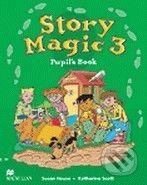 MacMillan Story Magic 3 - Pupil's Book - Susan House, Katharine Scott cena od 308 Kč