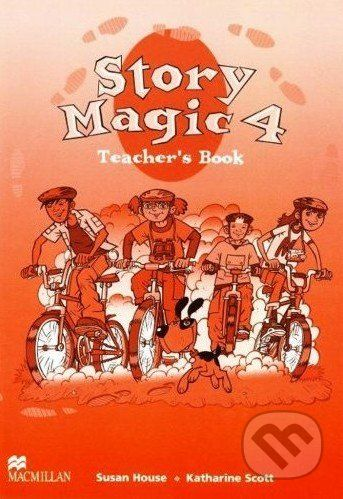 MacMillan Story Magic 4 - Teacher's Book - Susan House, Katharine Scott cena od 544 Kč