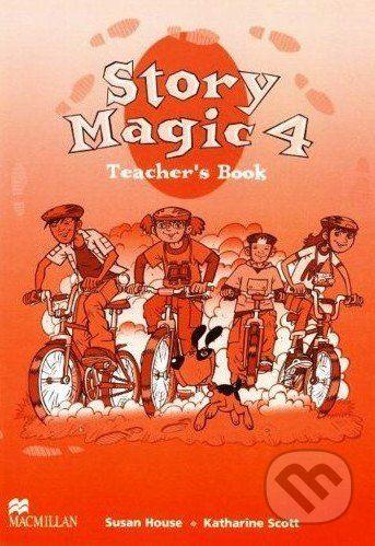 MacMillan Story Magic 4 - Teacher's Book - Susan House, Katharine Scott cena od 520 Kč