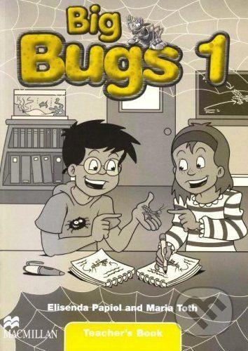 MacMillan Big Bugs 1 - Teacher's Book - Elisenda Papiol, Maria Toth cena od 668 Kč