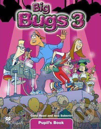 MacMillan Big Bugs 3 - Pupil's Book - Carol Real, Ana Soberón cena od 302 Kč