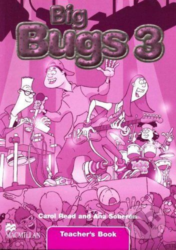 MacMillan Big Bugs 3 - Teacher's Book - Carol Read, Ana Soberón cena od 668 Kč