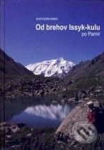 Karpaty – Infopress Od brehov Issyk-kulu po Pamír - Svetozár Krno cena od 299 Kč