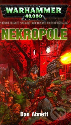Dan Abnett: Warhammer 40 000 - Nekropole cena od 172 Kč
