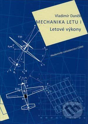 Akademické nakladatelství CERM Mechanika letu I. - Vladimír Daněk cena od 317 Kč