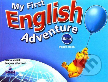 Pearson, Longman My First English Adventure - Starter - M.Musiol, M.Villarroel cena od 261 Kč