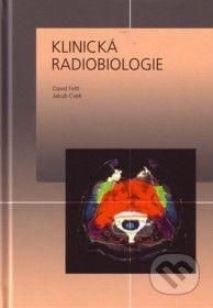 Tobiáš Klinická radiobiologie - David Feltl, Jakud Cvek cena od 249 Kč