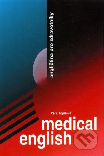 Věra Topilová: Medical English - Věra Topilová cena od 152 Kč