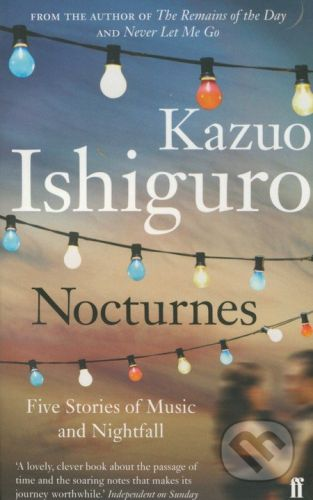 Kazuo Ishiguro: Nocturnes - Five Stories of Music and Nightfall cena od 191 Kč