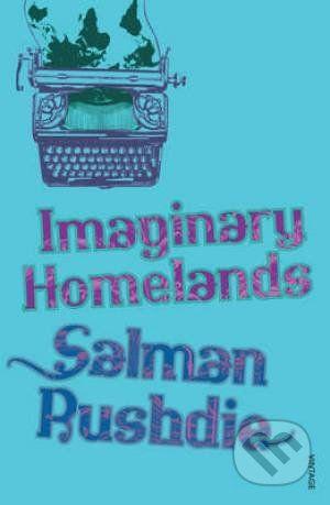 Vintage Imaginary Homelands - Salman Rushdie cena od 252 Kč