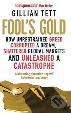 Abacus Fool's Gold - Gillian Tett cena od 214 Kč