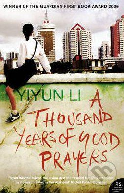 HarperCollins Publishers A Thousand Years of Good Prayers - Yiyun Li cena od 229 Kč