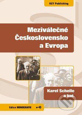 Key publishing Meziválečné Československo a Evropa - Karel Schelle a kol. cena od 174 Kč
